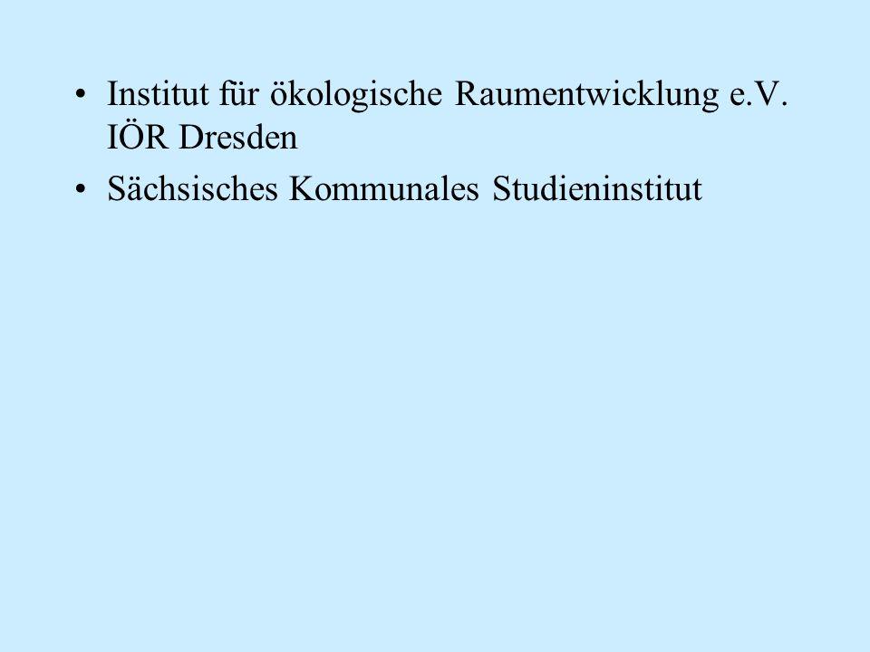 Institut für ökologische Raumentwicklung e.V. IÖR Dresden Sächsisches Kommunales Studieninstitut
