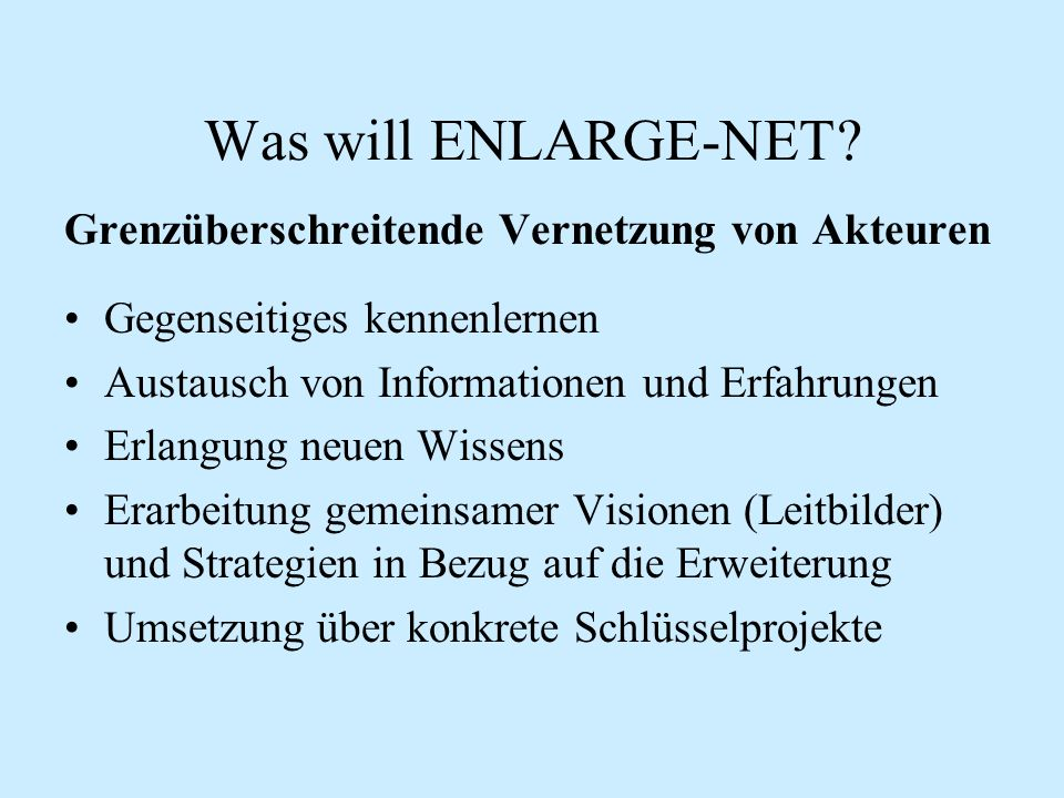 Was will ENLARGE-NET.