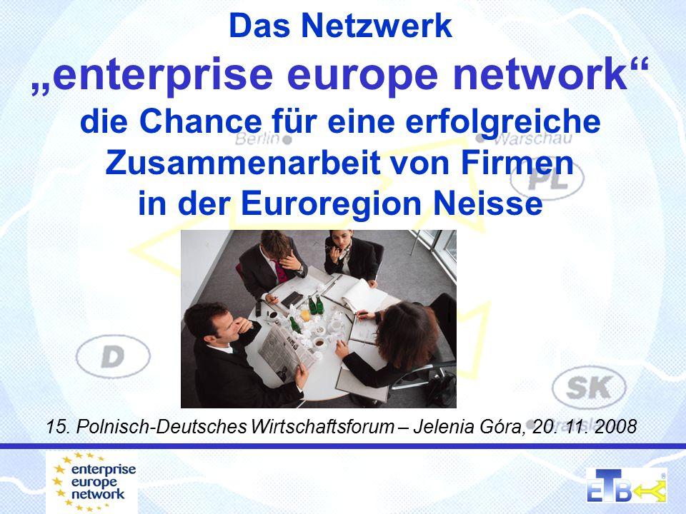 """Das Netzwerk """"enterprise europe network die Chance für eine erfolgreiche Zusammenarbeit von Firmen in der Euroregion Neisse 15."""