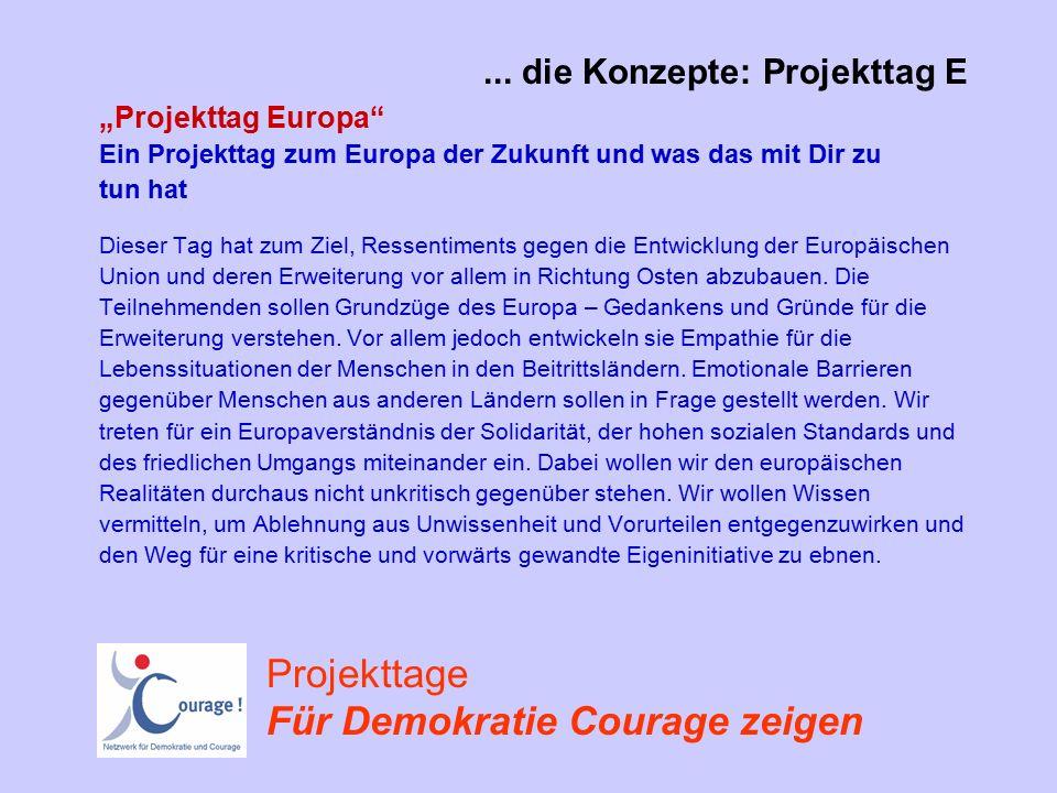 """... die Konzepte: Projekttag E """"Projekttag Europa"""" Ein Projekttag zum Europa der Zukunft und was das mit Dir zu tun hat Dieser Tag hat zum Ziel, Resse"""