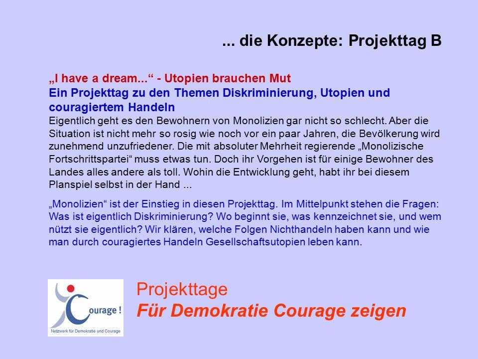 """""""I have a dream... - Utopien brauchen Mut Ein Projekttag zu den Themen Diskriminierung, Utopien und couragiertem Handeln Eigentlich geht es den Bewohnern von Monolizien gar nicht so schlecht."""