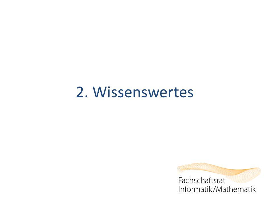 2. Wissenswertes