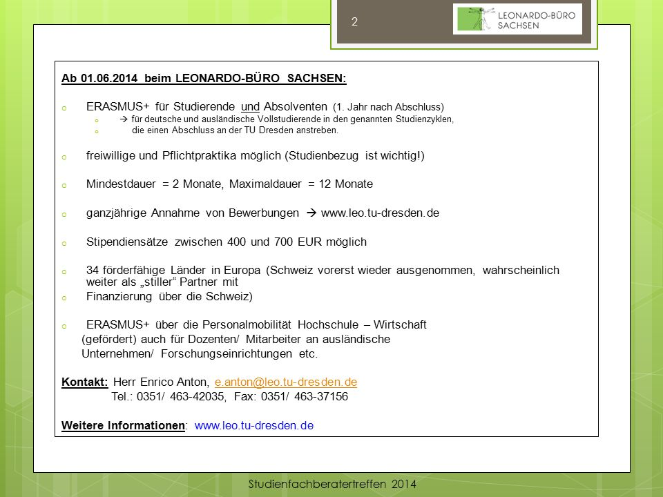 Studienfachberatertreffen 2014 Ab 01.06.2014 beim LEONARDO-BÜRO SACHSEN: o ERASMUS+ für Studierende und Absolventen (1.