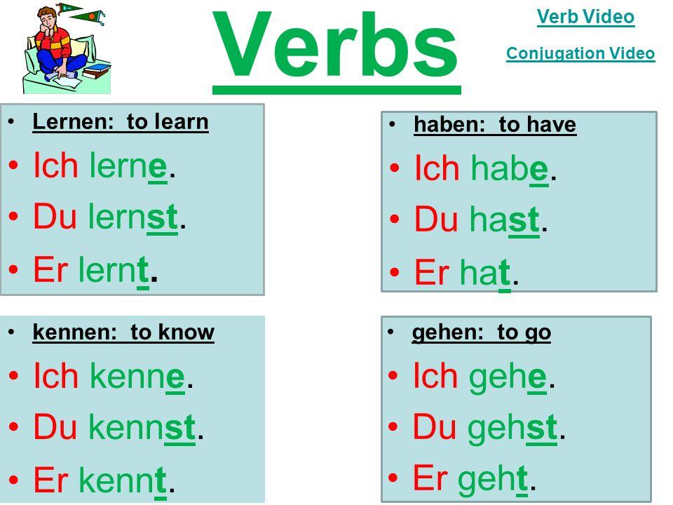 Verbs Lernen: to learn Ich lerne. Du lernst. Er lern t.