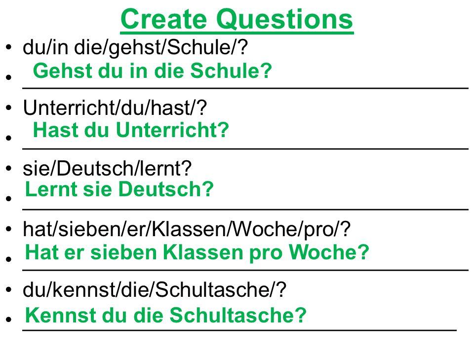 Create Questions du/in die/gehst/Schule/.
