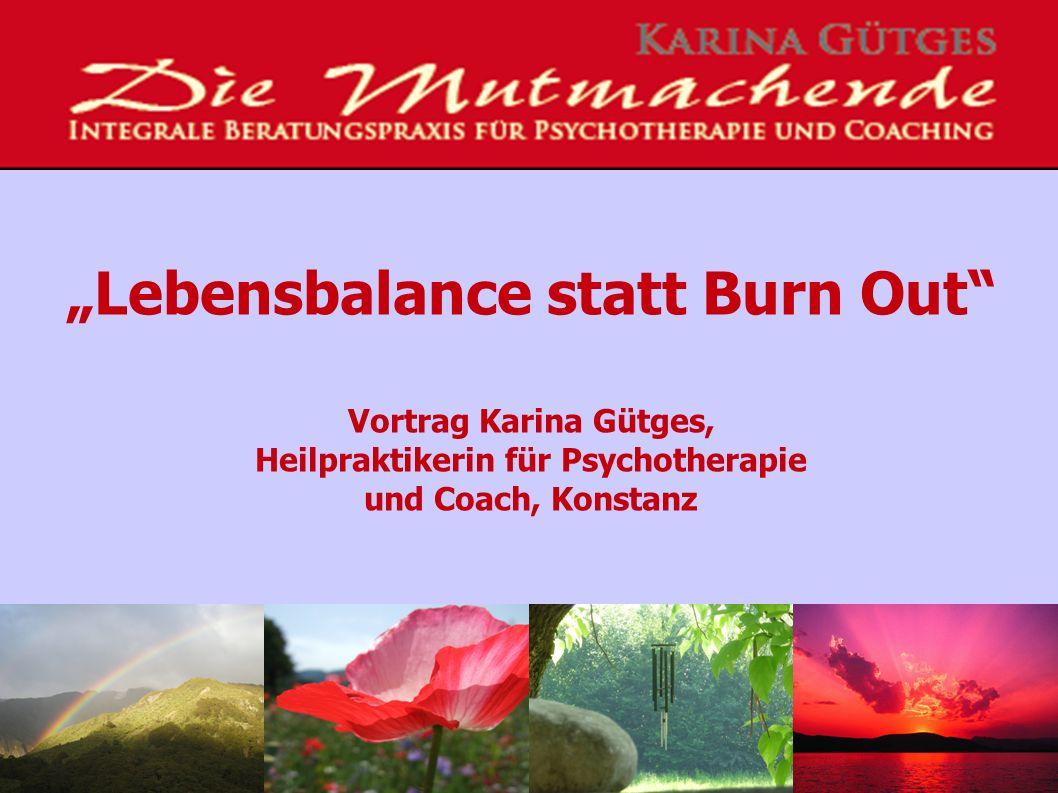 """""""Lebensbalance statt Burn Out Vortrag Karina Gütges, Heilpraktikerin für Psychotherapie und Coach, Konstanz"""