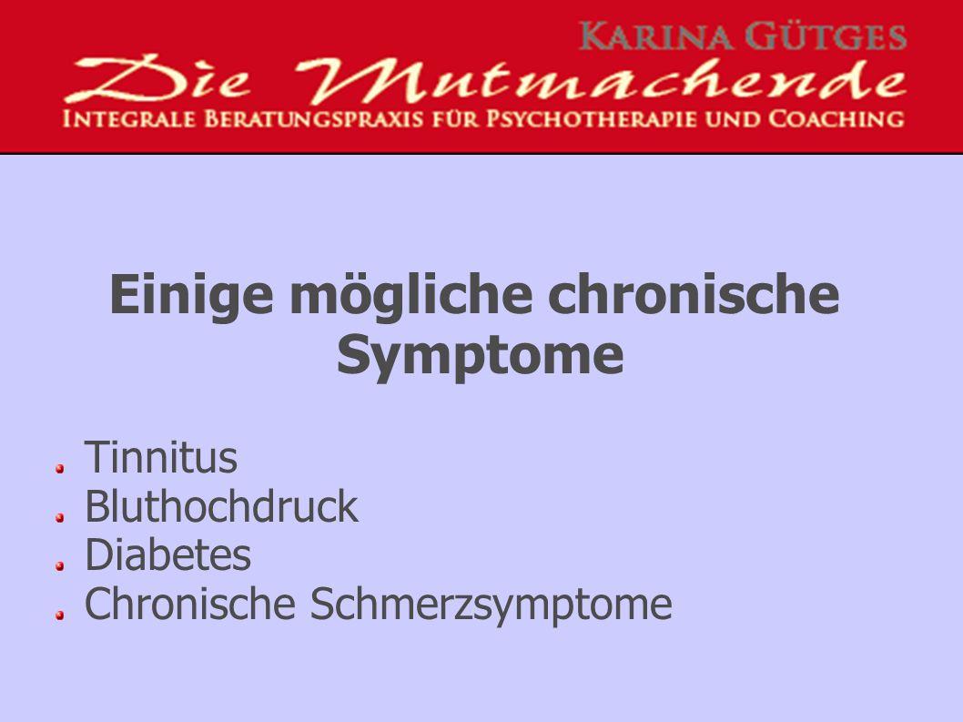 Einige mögliche chronische Symptome Tinnitus Bluthochdruck Diabetes Chronische Schmerzsymptome