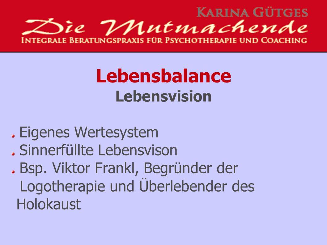 Lebensbalance Lebensvision Eigenes Wertesystem Sinnerfüllte Lebensvison Bsp.
