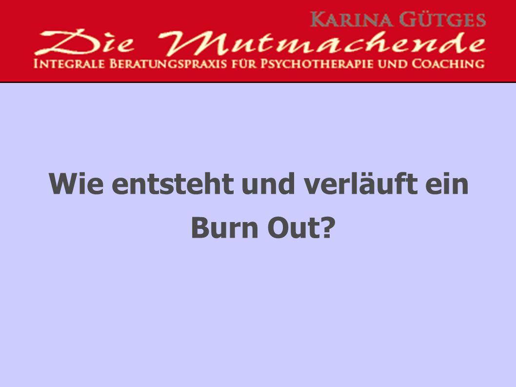 Wie entsteht und verläuft ein Burn Out