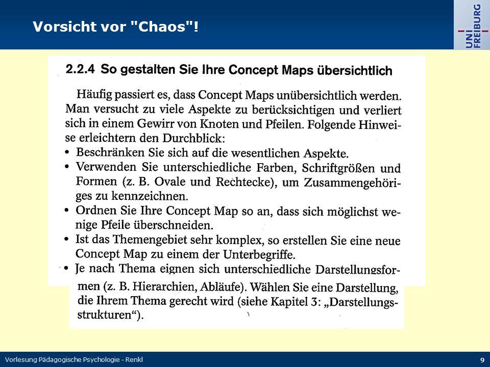 Vorlesung Pädagogische Psychologie - Renkl 9 Vorsicht vor Chaos !