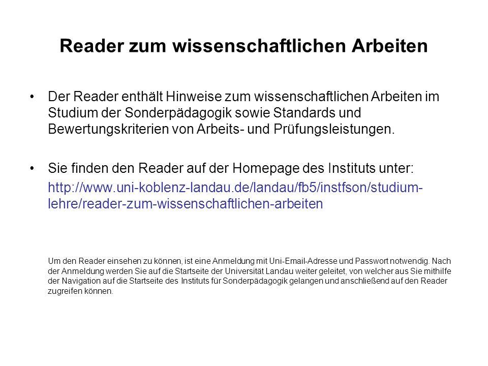 Reader zum wissenschaftlichen Arbeiten Der Reader enthält Hinweise zum wissenschaftlichen Arbeiten im Studium der Sonderpädagogik sowie Standards und