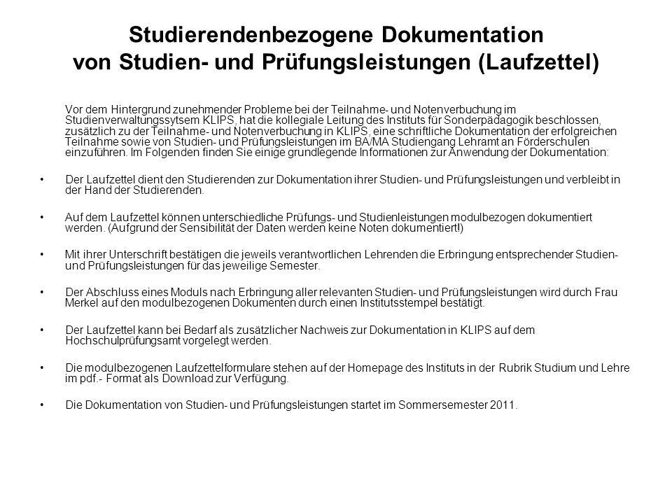 Studierendenbezogene Dokumentation von Studien- und Prüfungsleistungen (Laufzettel) Vor dem Hintergrund zunehmender Probleme bei der Teilnahme- und No