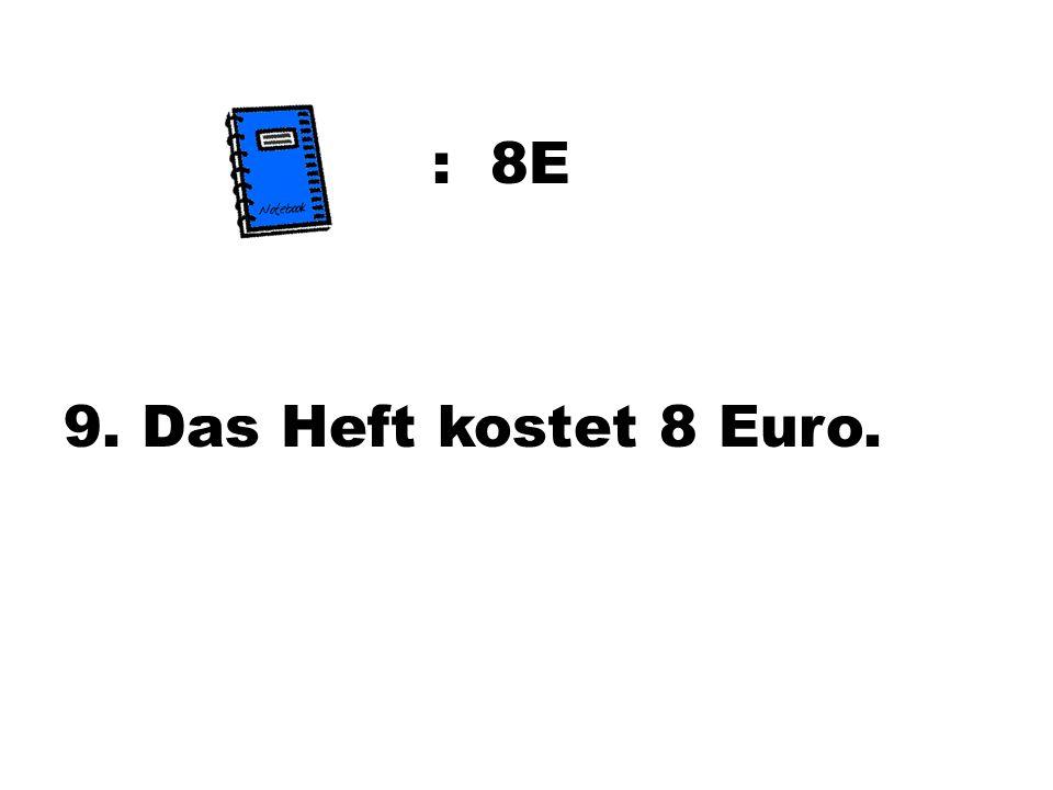 : 8E 9. Das Heft kostet 8 Euro.