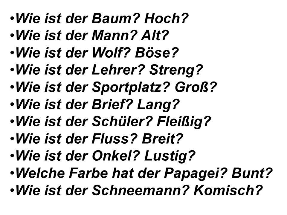 Übung 10. Ответь на вопросы, как в образце: Wie ist der Tisch.