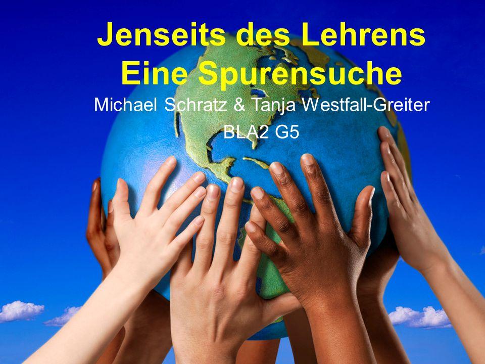 Jenseits des Lehrens Eine Spurensuche Michael Schratz & Tanja Westfall-Greiter BLA2 G5