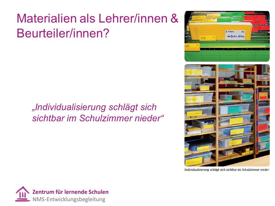 """""""Individualisierung schlägt sich sichtbar im Schulzimmer nieder Materialien als Lehrer/innen & Beurteiler/innen"""
