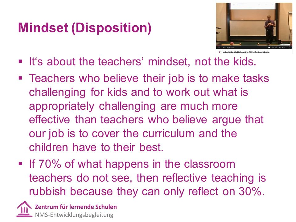 Mindset (Disposition)  It's about the teachers' mindset, not the kids.  Teachers who believe their job is to make tasks challenging for kids and to