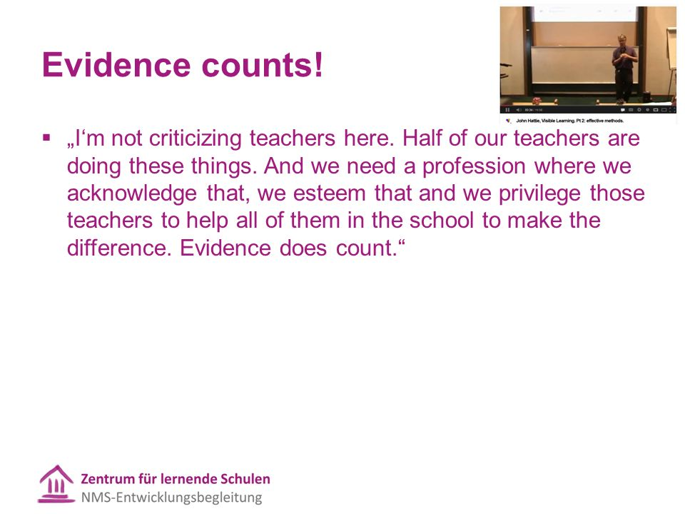 "Evidence counts.  ""I'm not criticizing teachers here."