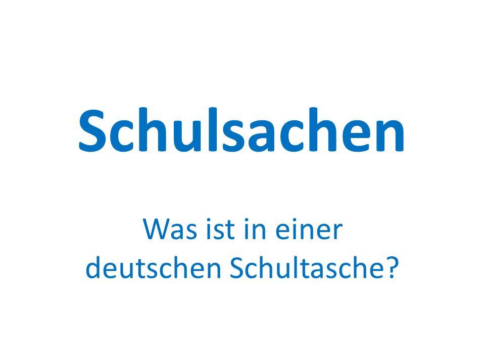 Schulsachen Was ist in einer deutschen Schultasche