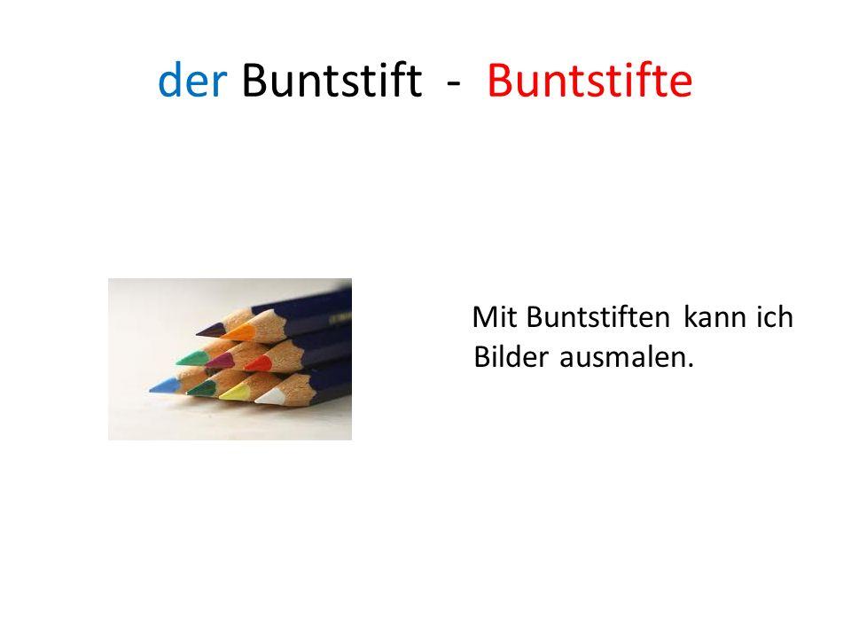 der Buntstift - Buntstifte Mit Buntstiften kann ich Bilder ausmalen.