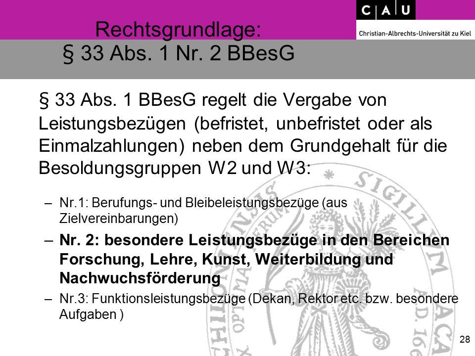 Rechtsgrundlage: § 33 Abs. 1 Nr. 2 BBesG § 33 Abs. 1 BBesG regelt die Vergabe von Leistungsbezügen (befristet, unbefristet oder als Einmalzahlungen) n