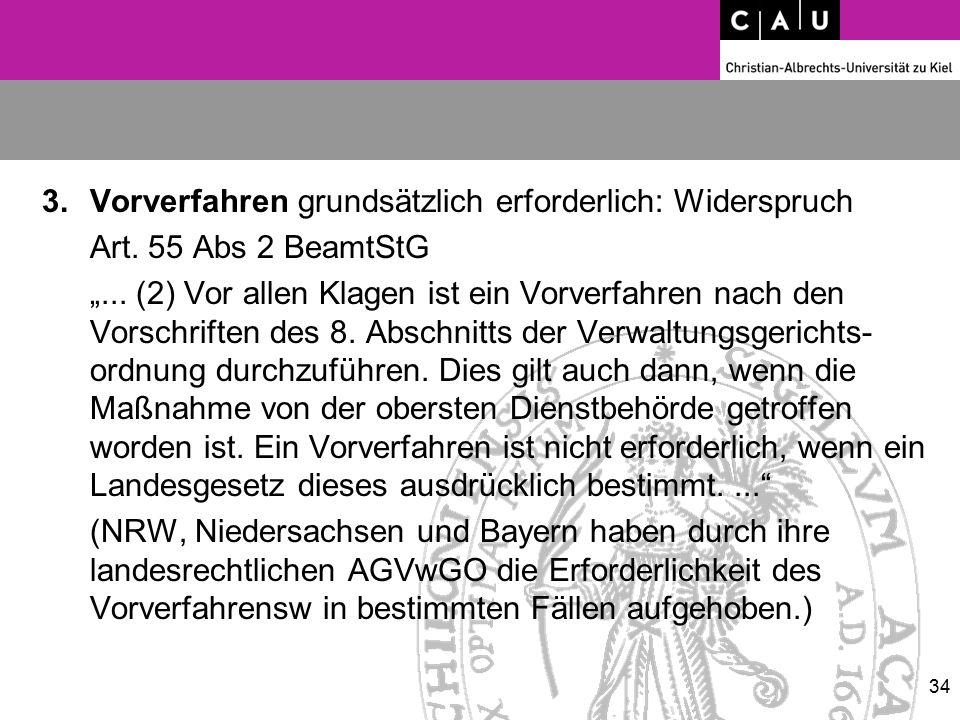 """3.Vorverfahren grundsätzlich erforderlich: Widerspruch Art. 55 Abs 2 BeamtStG """"... (2) Vor allen Klagen ist ein Vorverfahren nach den Vorschriften des"""