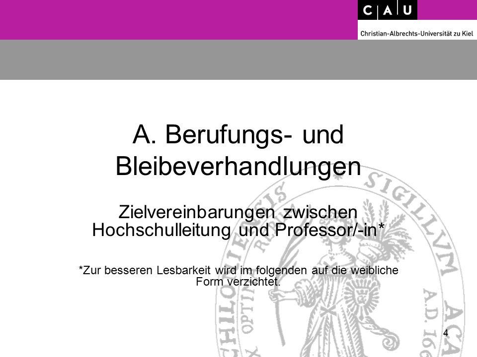 A. Berufungs- und Bleibeverhandlungen Zielvereinbarungen zwischen Hochschulleitung und Professor/-in* *Zur besseren Lesbarkeit wird im folgenden auf d