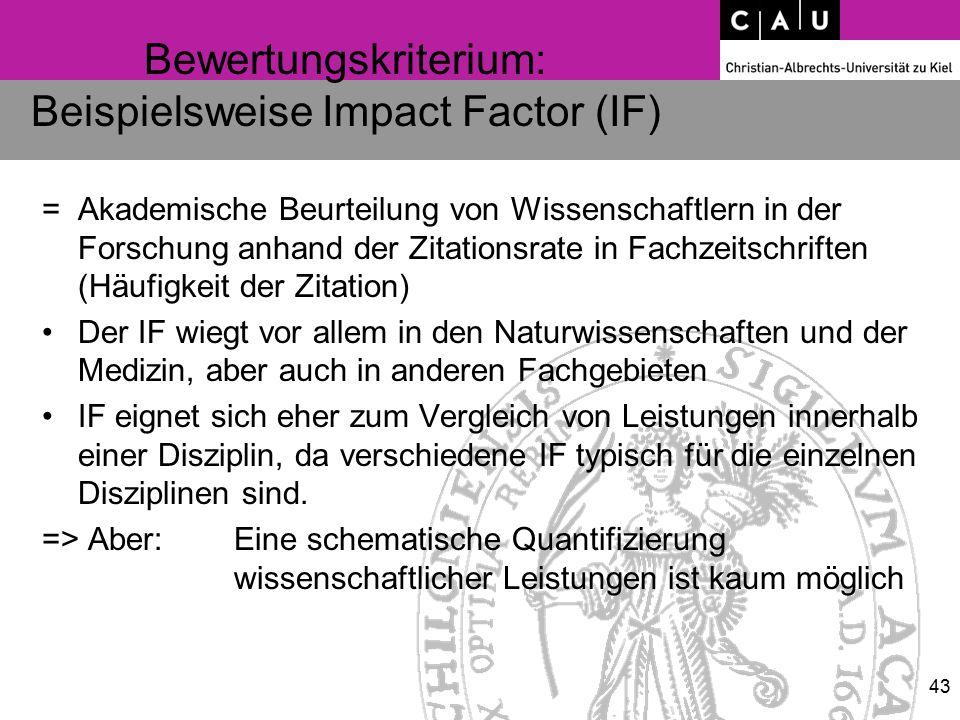 Bewertungskriterium: Beispielsweise Impact Factor (IF) = Akademische Beurteilung von Wissenschaftlern in der Forschung anhand der Zitationsrate in Fac