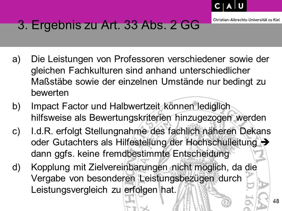3. Ergebnis zu Art. 33 Abs. 2 GG a)Die Leistungen von Professoren verschiedener sowie der gleichen Fachkulturen sind anhand unterschiedlicher Maßstäbe