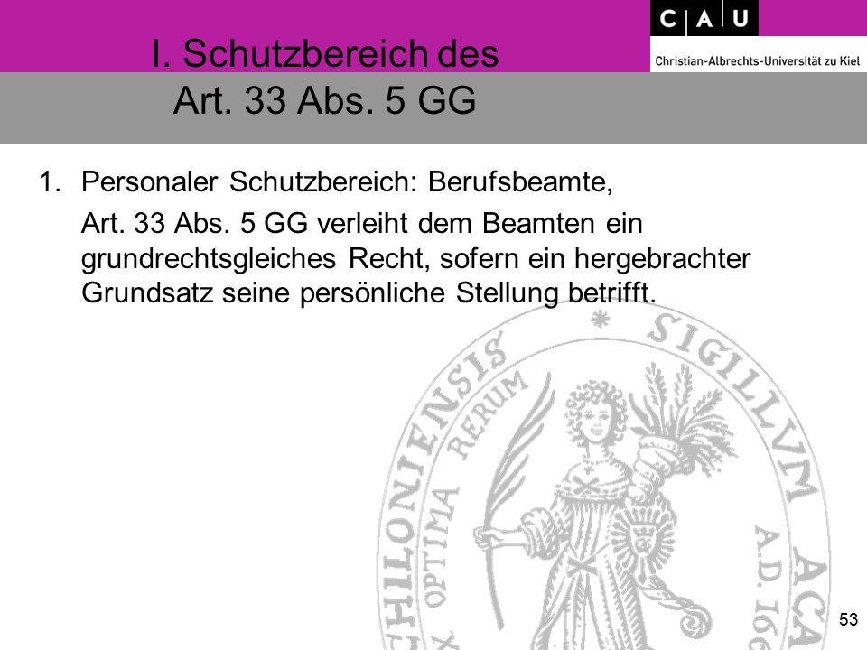 I. Schutzbereich des Art. 33 Abs. 5 GG 1.Personaler Schutzbereich: Berufsbeamte, Art.