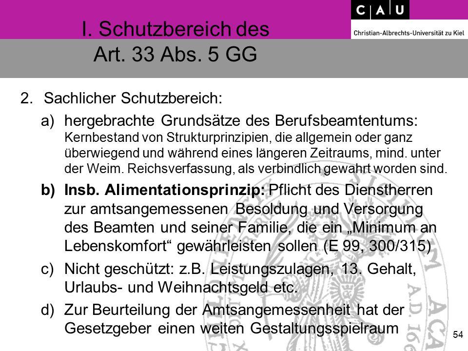 I. Schutzbereich des Art. 33 Abs. 5 GG 2.Sachlicher Schutzbereich: a)hergebrachte Grundsätze des Berufsbeamtentums: Kernbestand von Strukturprinzipien