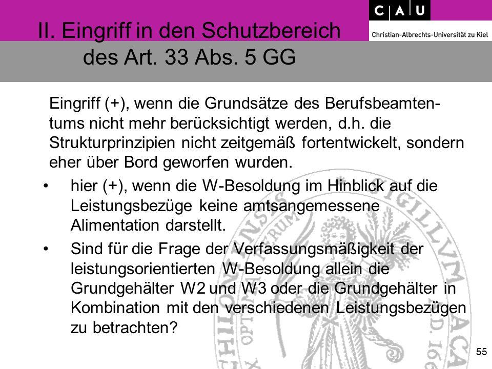 II. Eingriff in den Schutzbereich des Art. 33 Abs. 5 GG Eingriff (+), wenn die Grundsätze des Berufsbeamten- tums nicht mehr berücksichtigt werden, d.