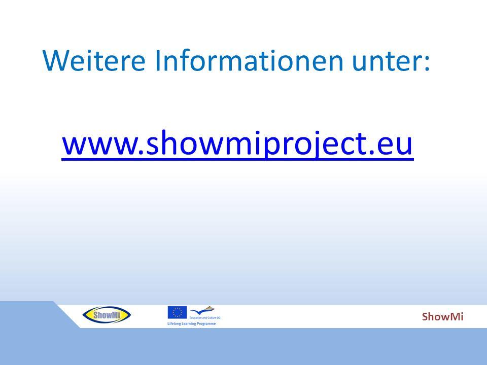 ShowMi Weitere Informationen unter: www.showmiproject.eu