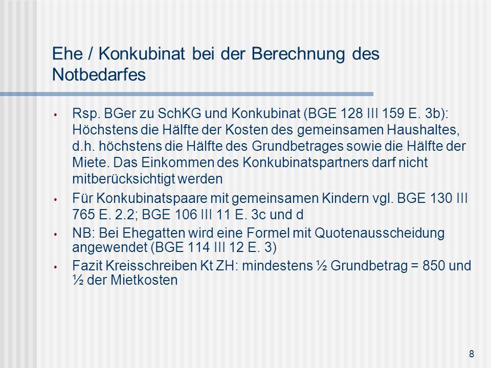 Ehe / Konkubinat bei der Berechnung des Notbedarfes Rsp. BGer zu SchKG und Konkubinat (BGE 128 III 159 E. 3b): Höchstens die Hälfte der Kosten des gem