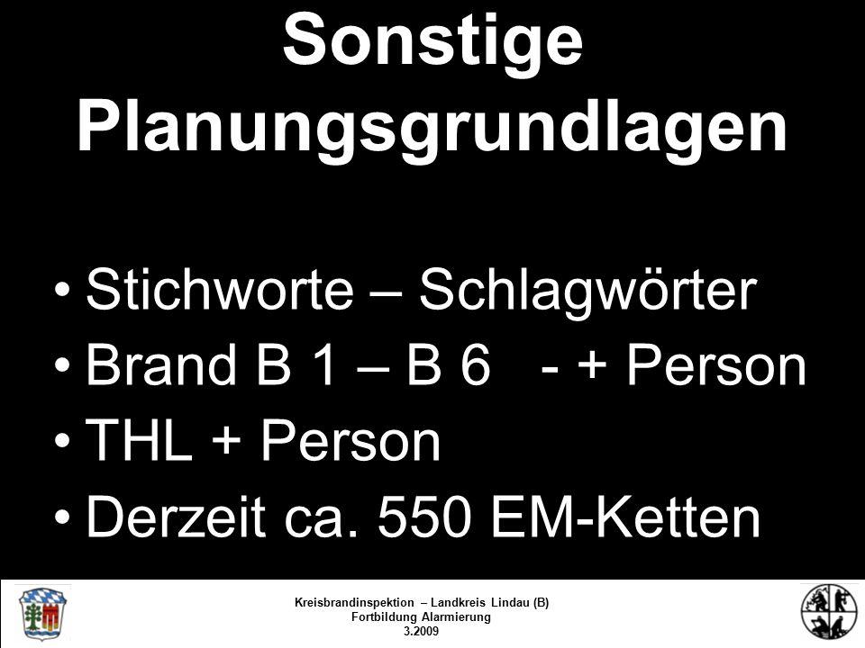Sonstige Planungsgrundlagen Stichworte – Schlagwörter Brand B 1 – B 6 - + Person THL + Person Derzeit ca.