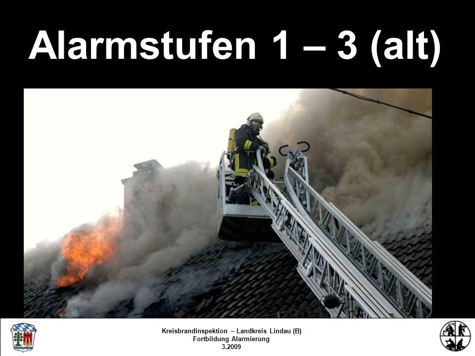 BASIS 1994 – 2009 Alarmstufen 1-7 Orts- und objektbezogene Alarmierung Kreisbrandinspektion – Landkreis Lindau (B) Fortbildung Alarmierung 3.2009