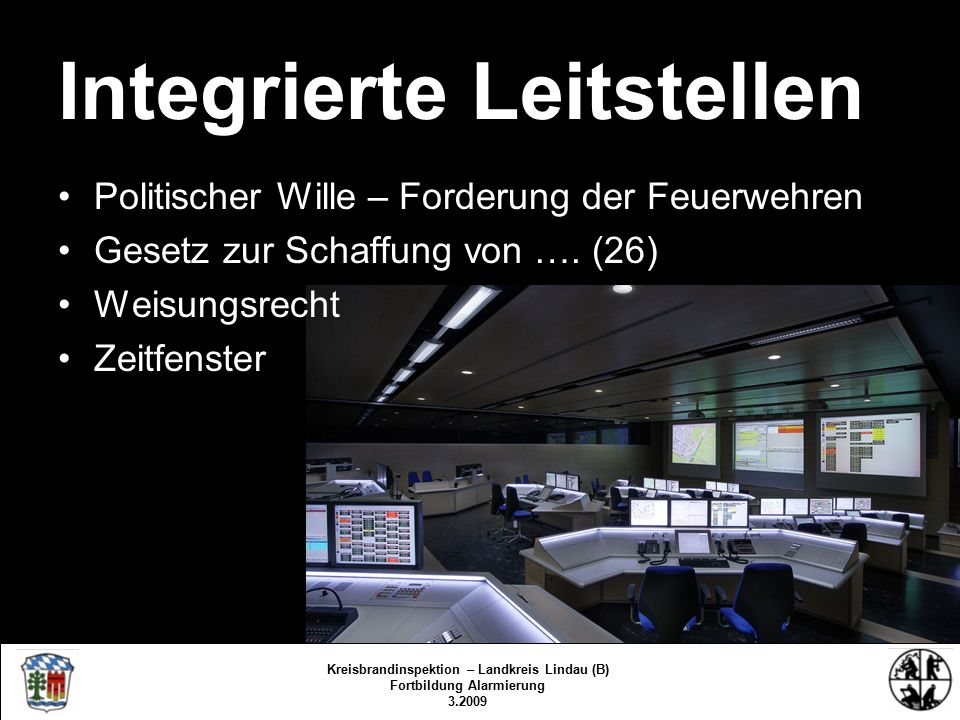 Kreisbrandinspektion Lindau/Bodensee FS/KBR/09 Kreisbrandinspektion – Landkreis Lindau (B) Fortbildung Alarmierung 3.2009
