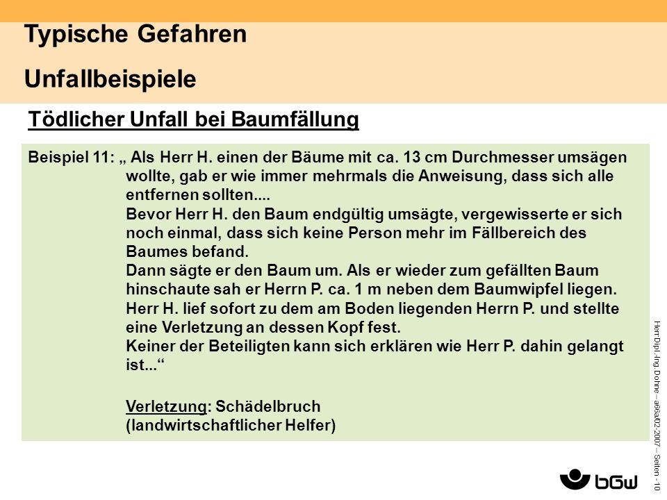 """Herr Dipl.-Ing. Dohne – a66a/02-2007 – Seiten - 10 Tödlicher Unfall bei Baumfällung Beispiel 11: """" Als Herr H. einen der Bäume mit ca. 13 cm Durchmess"""