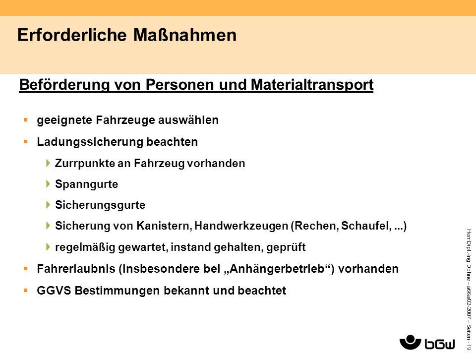 Herr Dipl.-Ing. Dohne – a66a/02-2007 – Seiten - 19 Erforderliche Maßnahmen Beförderung von Personen und Materialtransport  geeignete Fahrzeuge auswäh