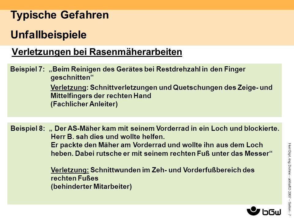 """Herr Dipl.-Ing. Dohne – a66a/02-2007 – Seiten - 7 Verletzungen bei Rasenmäherarbeiten Beispiel 7: """"Beim Reinigen des Gerätes bei Restdrehzahl in den F"""