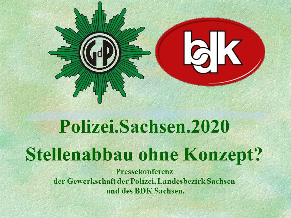 Polizei.Sachsen.2020 Stellenabbau ohne Konzept? Pressekonferenz der Gewerkschaft der Polizei, Landesbezirk Sachsen und des BDK Sachsen.