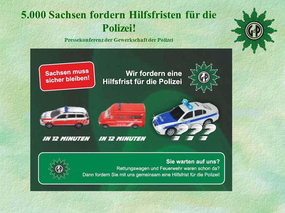 5.000 Sachsen fordern Hilfsfristen für die Polizei! Pressekonferenz der Gewerkschaft der Polizei