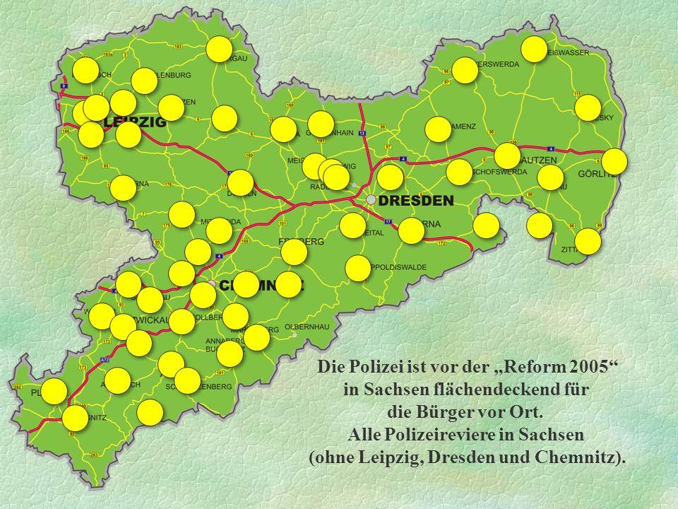 """Die Polizei ist vor der """"Reform 2005"""" in Sachsen flächendeckend für die Bürger vor Ort. Alle Polizeireviere in Sachsen (ohne Leipzig, Dresden und Chem"""