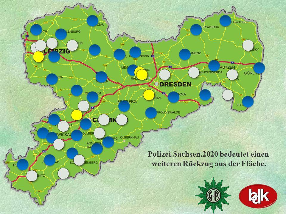 Polizei.Sachsen.2020 bedeutet einen weiteren Rückzug aus der Fläche.