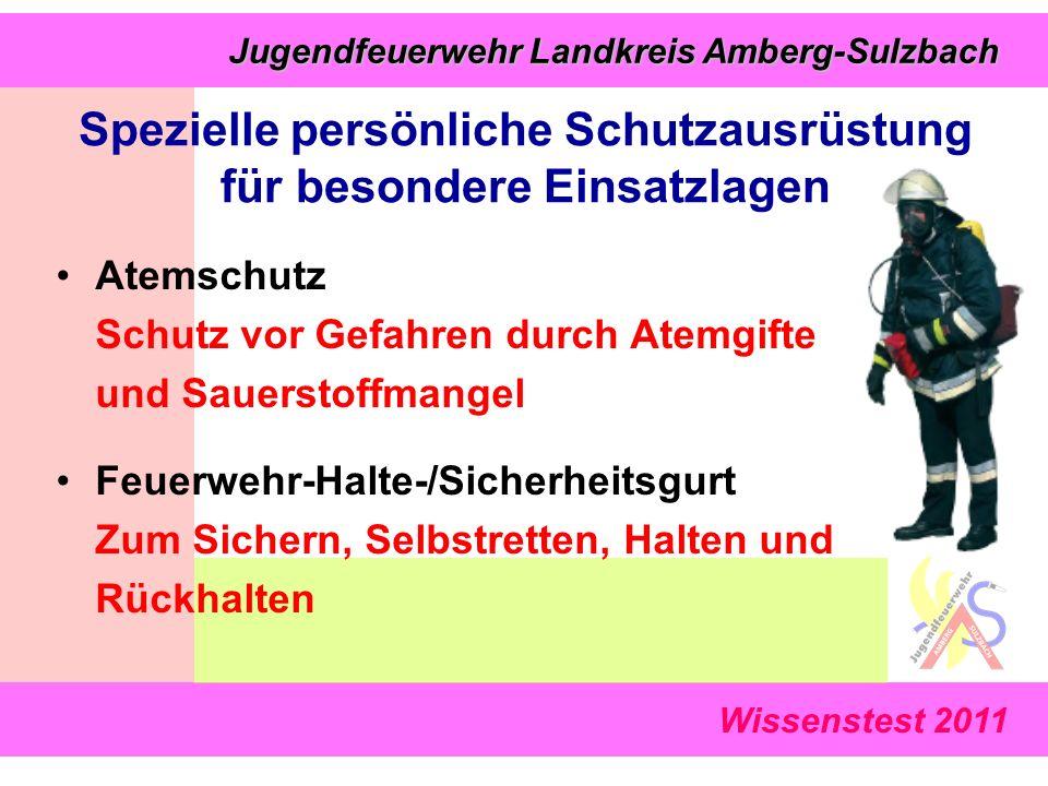 Wissenstest 2011 Jugendfeuerwehr Landkreis Amberg-Sulzbach Jugendfeuerwehr Landkreis Amberg-Sulzbach Atemschutz Schutz vor Gefahren durch Atemgifte un