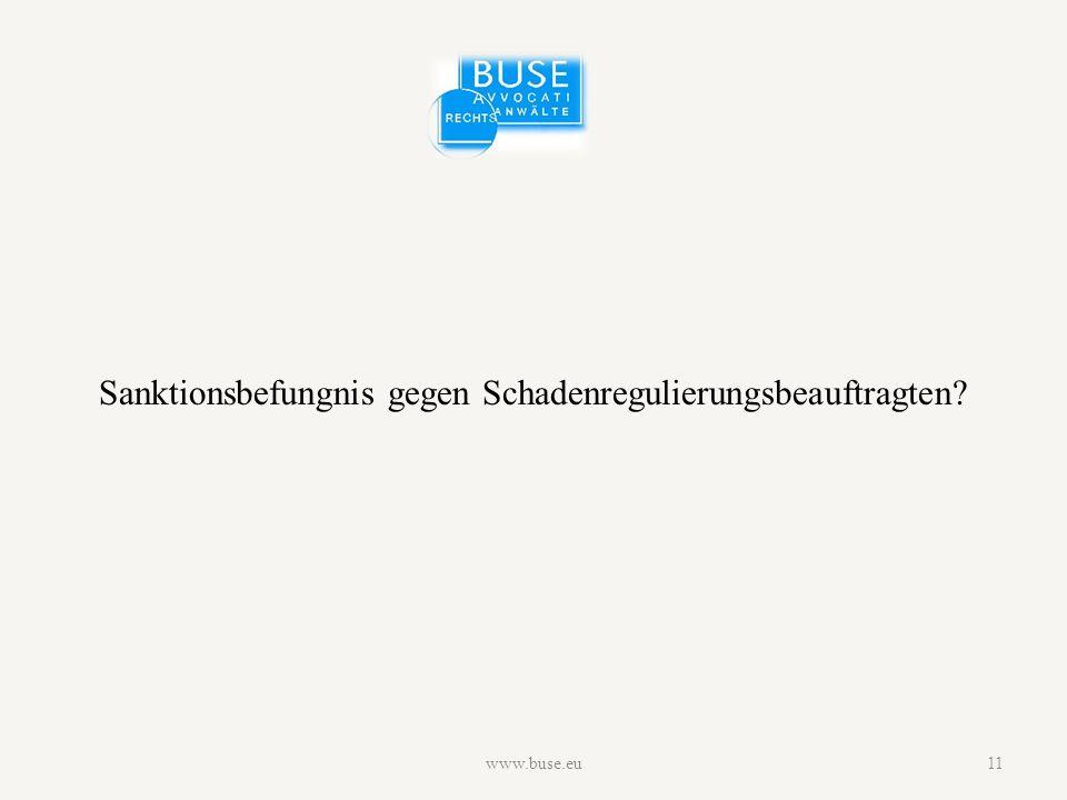 Sanktionsbefungnis gegen Schadenregulierungsbeauftragten www.buse.eu11