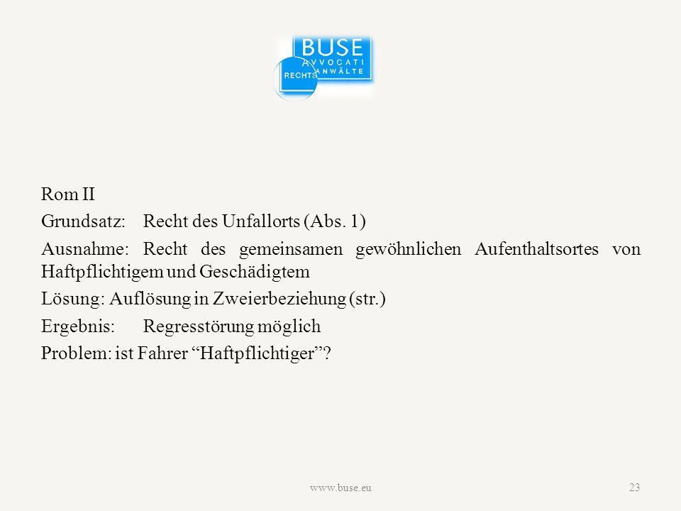 Rom II Grundsatz:Recht des Unfallorts (Abs.