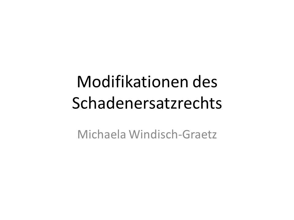 Modifikationen des Schadenersatzrechts Michaela Windisch-Graetz
