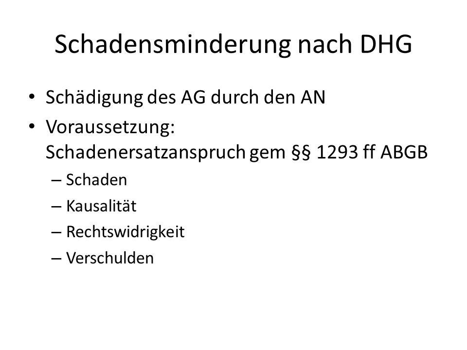 Schadensminderung nach DHG Schädigung des AG durch den AN Voraussetzung: Schadenersatzanspruch gem §§ 1293 ff ABGB – Schaden – Kausalität – Rechtswidrigkeit – Verschulden