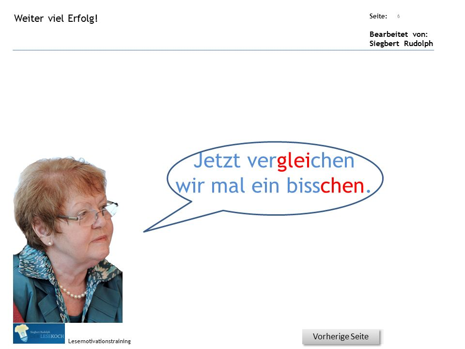 Übungsart: Seite: Bearbeitet von: Siegbert Rudolph Lesemotivationstraining Titel: Quelle: Jetzt vergleichen wir mal ein bisschen.